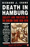 Death in Hamburg: Society and Politics in the Cholera Years 1830-1910 (014012473X) by Richard J. Evans