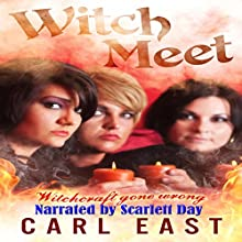Witch Meet (       UNABRIDGED) by Carl East Narrated by Scarlett Day