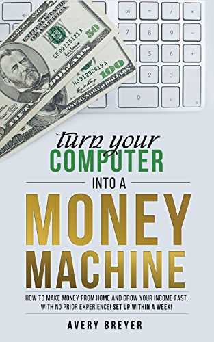 turn-your-computer-into-a-money-machine-in-2016-how-to-make-money-from-home-and-grow-your-income-fas