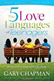 The 5 Love Languages of Teenagers New Edition: The Secret to Loving Teens Effectively (080247313X) by Chapman, Gary D