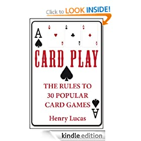 Card Play: The Rules to 30 Popular Card Games