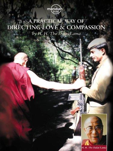 H.H. Dalai Lama - Practical Way Of Directing Love And Compassion