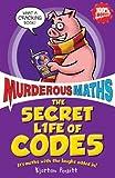 Kjartan Poskitt The Secret Life of Codes (Murderous Maths)