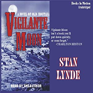 Vigilante Moon: A Novel of Old Montana | [Stan Lynde]