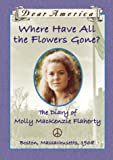 Where Have All the Flowers Gone?: the Diary of Molly MacKenzie Flaherty (0439148898) by White, Ellen Emerson