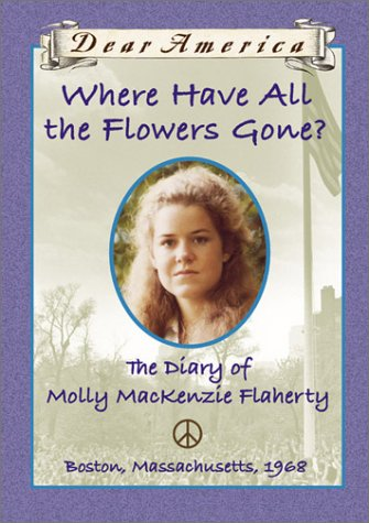 Where Have All the Flowers Gone?: the Diary of Molly MacKenzie Flaherty