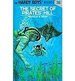 The secret of pirates' Hill (0001605143) by FRANKLIN W. DIXON
