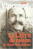 img - for Le livre de raison de claude bourguignon book / textbook / text book