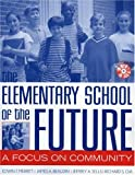 img - for The Elementary School of the Future: A Focus on Community book / textbook / text book
