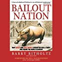 Bailout Nation (       UNABRIDGED) by Barry Ritholtz Narrated by Bill Quinn