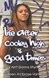 img - for Life After Cooley High & Good Times: I Ain't Gonna Rhyme book / textbook / text book
