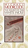 The Weird of the White Wolf - (Book 3 of the Elric Saga) (0441888054) by Moorcock, Michael
