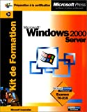 echange, troc Microsoft Corporation - Kit de Formation Microsoft Windows 2000 Server : Examen 70-215 (avec CD-Rom)