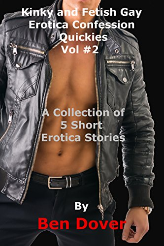 kinky-and-fetish-gay-erotica-confession-quickies-2-english-edition