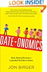 Date-onomics: How Dating Became a Lop...