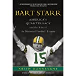 America's Quarterback: Bart Starr and the Rise of the National Football League | Keith Dunnavant