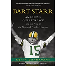 America's Quarterback: Bart Starr and the Rise of the National Football League (       UNABRIDGED) by Keith Dunnavant Narrated by Jay Snyder