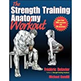img - for by Michael Gundill,by Frederic Delavier Strength Training Anatomy Workout, The(text only)1st (First) edition [Paperback]2011 book / textbook / text book