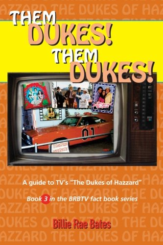 Them Dukes! Them Dukes!: A guide to TV's The Dukes Of Hazzard
