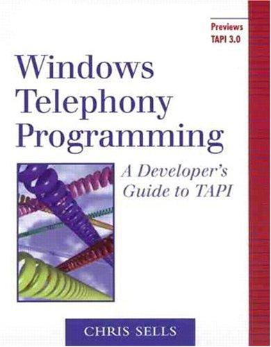 Windows Telephony Programming: A Developer's Guide to TAPI