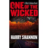 One of the Wicked: A Mick Callahan Novel ~ Harry Shannon