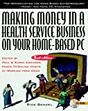 Making Money in a Health Service Business on Your Home-Based PC (0079131395) by Benzel, Rick