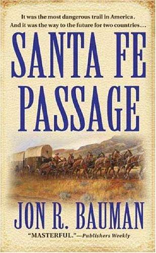 Santa Fe Passage, Jon R. Bauman