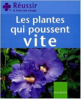 les plantes qui poussent vite b n dicte boudassou 9782012366718 books. Black Bedroom Furniture Sets. Home Design Ideas