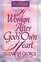 A Woman After God's Own Heart: Growth