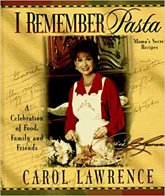 I Remember Pasta: A Celebration of Food, Family and Friends