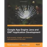 Google App Engine Java and GWT Application Development ~ Daniel Guermeur