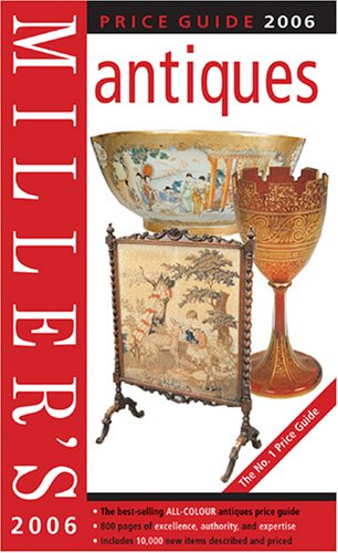 Millers Antiques: Price Guide (Miller's Antiques Handbook & Price Guide)
