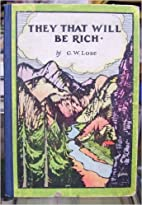 They That Will Be Rich by G. W. Lose