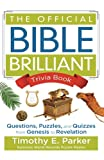 img - for The Official Bible Brilliant Trivia Book: Questions, Puzzles, and Quizzes from Genesis to Revelation book / textbook / text book