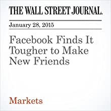 Facebook Finds It Tougher to Make New Friends (       UNABRIDGED) by Spencer Jakab Narrated by Ken Borgers