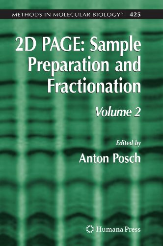 2D Page: Sample Preparation And Fractionation: Volume 2 (Methods In Molecular Biology)
