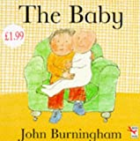 The Baby (Little Books) (0099504715) by Burningham, John