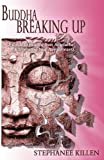 img - for Buddha Breaking Up: A Guide to Healing from Heartache & Liberating Your Awesomeness book / textbook / text book
