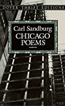 analysis of carl sandburg s poem chicago Chicago poems  a teamster's farewell  to a contemporary bunkshooter   the poems on this website were digitized by cardinalis etext press, cek.