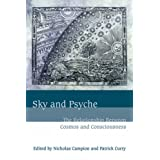 Sky and Psyche: The Relationship Between Cosmos and Consciousnessby Nicholas Campion