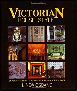 Victorian House Style: An Architectural and Interior Design Source Book from David & Charles