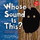 img - for Whose Sound Is This?: A Look at Animal Noises - Chirps, Clicks, and Hoots (Whose Is It?) book / textbook / text book