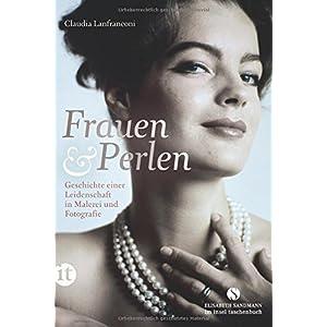 Frauen und Perlen: Geschichte einer Leidenschaft in Malerei und Fotografie (insel tas