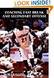Coaching Fast Break and Secondary Offense