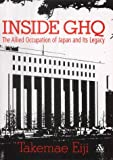 img - for INSIDE GHQ The Allied Occupation of Japan and Its Legacy book / textbook / text book