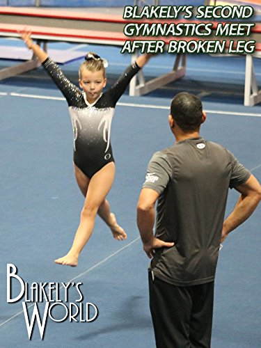 Blakely's Second Gymnastics Meet After Broken Leg