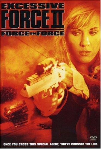 Excessive Force II: Force on Force / Чрезмерное насилие 2: Сила против силы (1995)