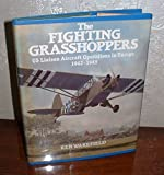 img - for The Fighting Grasshoppers : US Liaison Aircraft Operations in Europe, 1942-1945 by Ken Wakefield (1990-06-03) book / textbook / text book