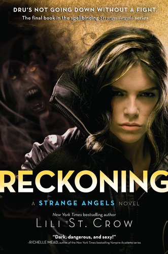 Reckoning: A Strange Angels Novel - Lili St. Crow