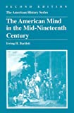 The American Mind in the Mid-Nineteenth Century (American History (Harlan Davidson))